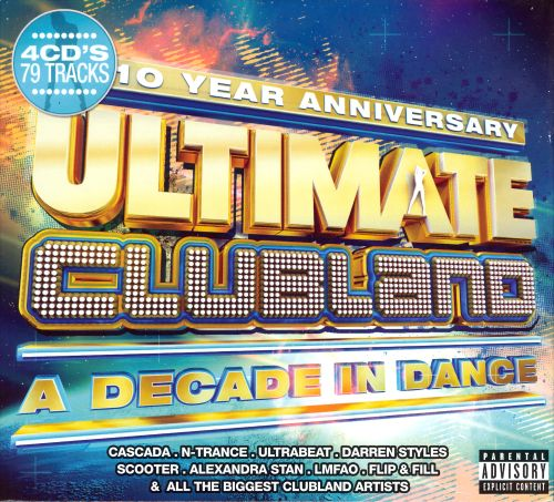 Ultimate Clubland: A Decade in Dance