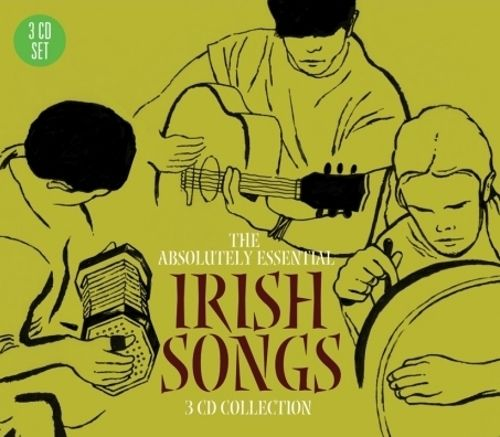 The Absolutely Essential Irish Songs