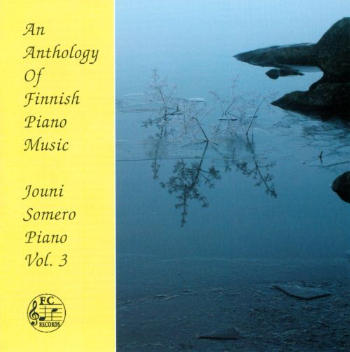 An Anthology of Finnish Piano Music, Vol. 3