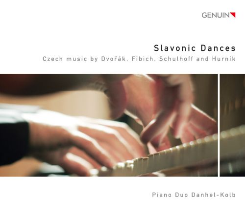 Slavonic Dances: Czech Music by Dvorák, Fibich, Schulhoff and Hurnik
