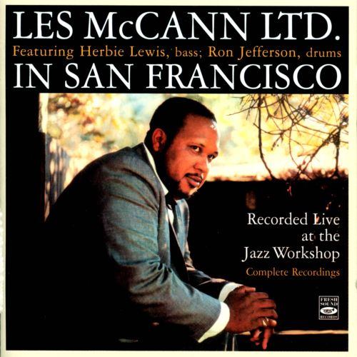Les McCann Ltd. in San Francisco: Recorded Live at the Jazz Workshop - Complete Recordings