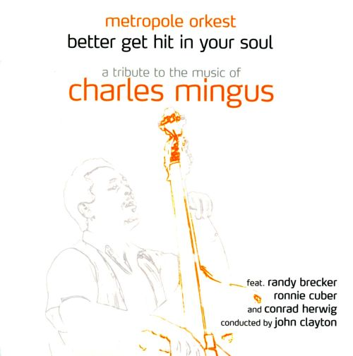 Better Get Hit In Your Soul: A Tribute To the Music of Charles Mingus