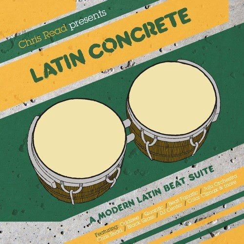Latin Concrete: A Modern Dar Latin Beat Suite Mixed And Compiled By Chris Read