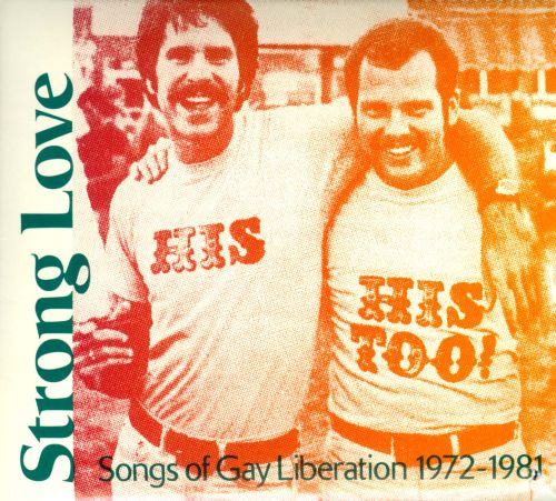 Strong Love: Songs of Gay Liberation 1972-1981