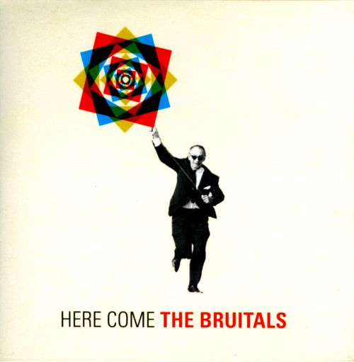 Here Come the Bruitals