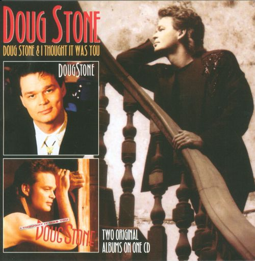 Doug Stone/I Thought It Was You