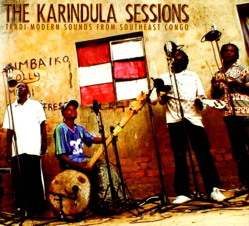 The Karindula Sessions: Tradi-Modern Sounds from Southeast Congo