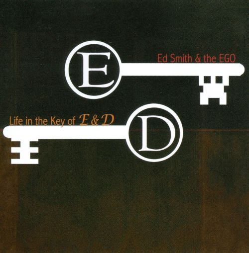 Life In the Key of E & D
