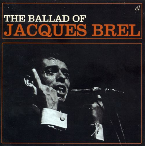 The Ballad of Jacques Brel