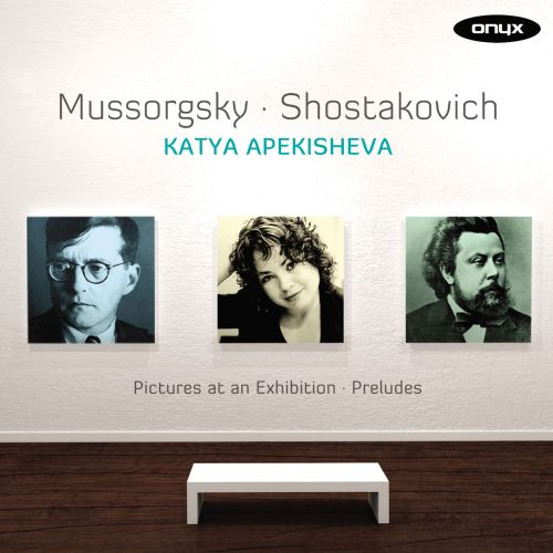 Mussorgsky: Pictures at an Exhibition; Shostakovich: Preludes