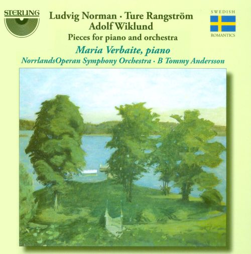 Ludvig Norman, Ture Rangström, Adolf Wiklund: Pieces for Piano and Orchestra