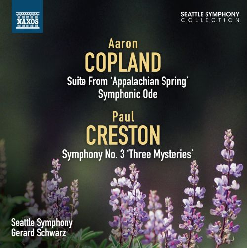 Aaron Copland: Suite from 'Appalachian Spring'; Symphonic Ode; Paul Creston: Symphony No. 3 'Three Mysteries'