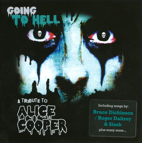Going To Hell - A Tribute To Alice Cooper