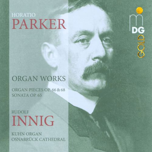 Horatio Parker: Organ Works