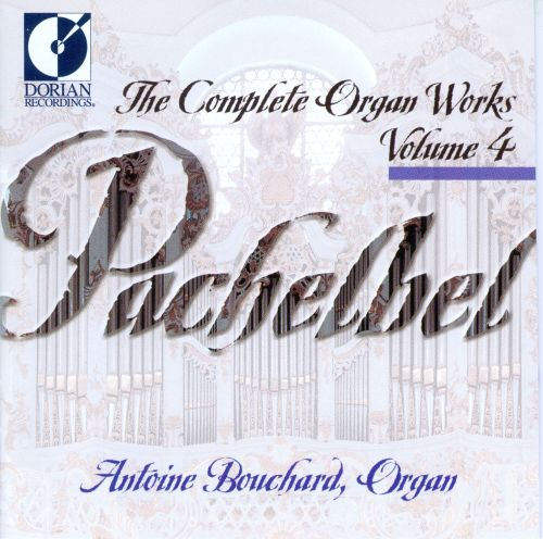 Pachelbel: Complete Organ Works, Vol. 4