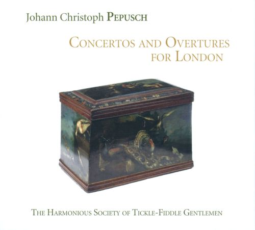 Johann Christoph Pepusch: Concertos and Overtures for London