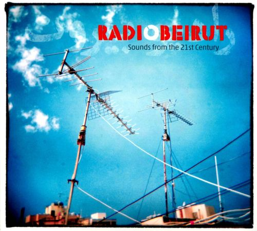Radio Beirut: Sounds From the 21st Century