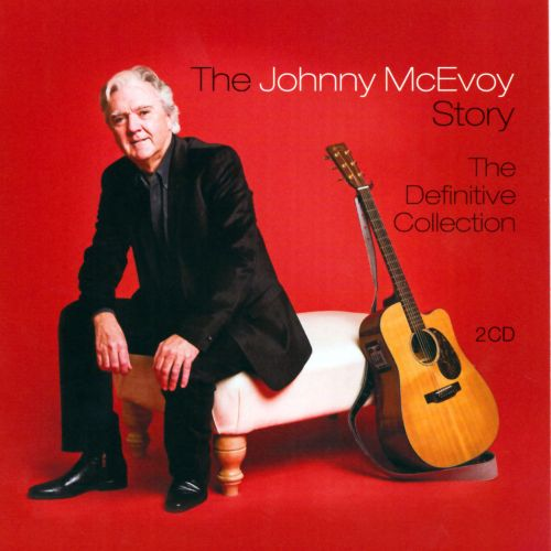 The Johnny McEvoy Story: The Definitive Collection