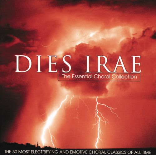 Dies Irae: The Essential Choral Collection