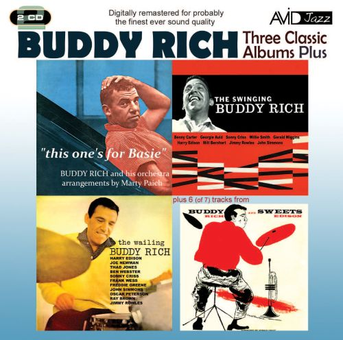 Three Classic Albums Plus: The Wailing Buddy Rich/The Swinging Buddy Rich/Buddy and Sweets/This One's for Basie