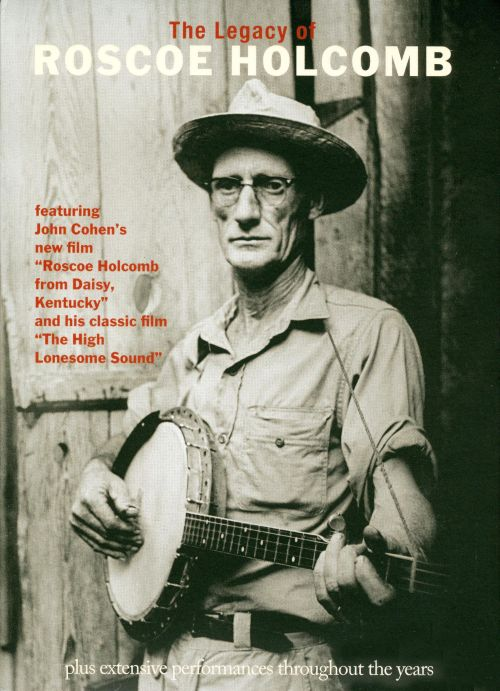 The Legacy of Roscoe Holcomb [Video]