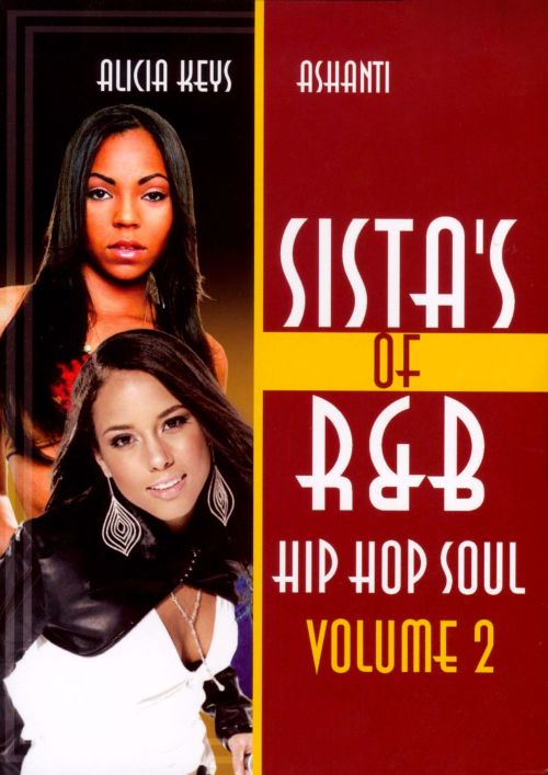 Sista's of R&B Hip Hop Soul, Vol. 2: Alicia Keys and Ashanti