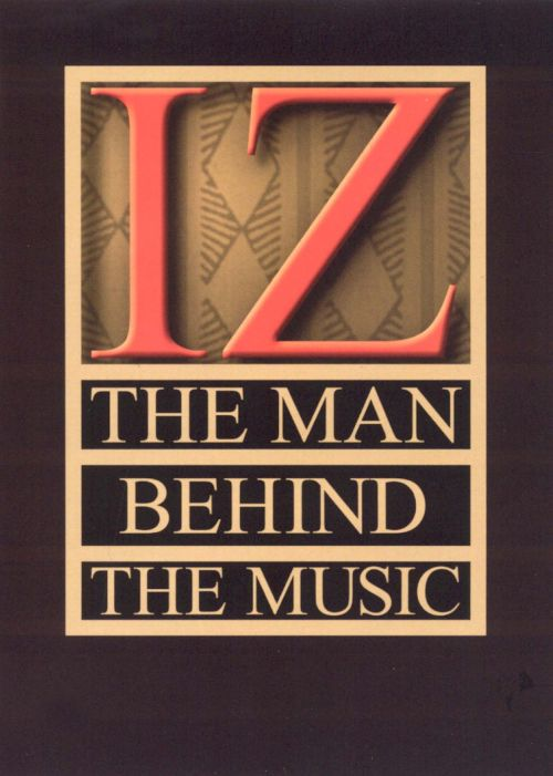 Iz: The Man Behind the Music [Video]