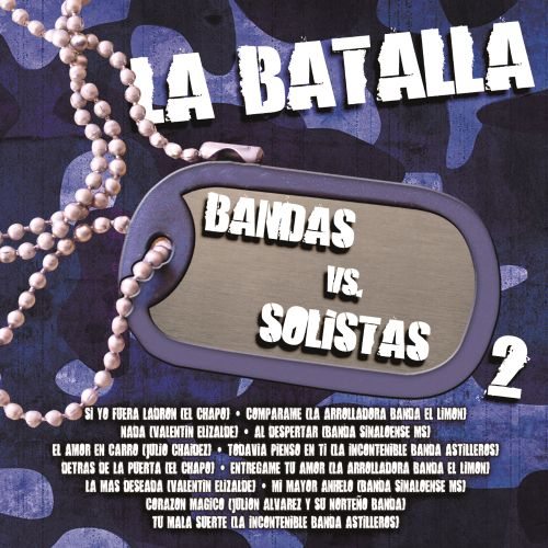 la batalla  bandas vs  solistas  vol  2