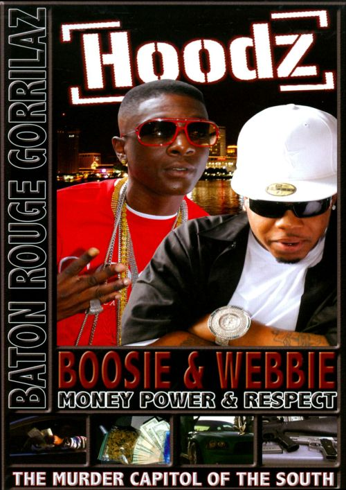 Hoodz DVD: Boosie and Webbie - Money, Power and Respect