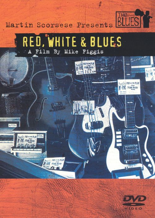 Martin Scorsese Presents the Blues: Red, White and Blues [DVD]