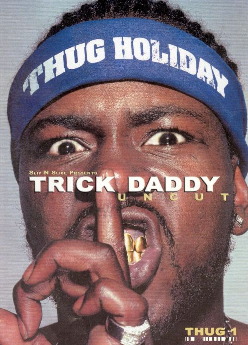 Slip N Slide Presents: Trick Daddy Uncut [Video/DVD]