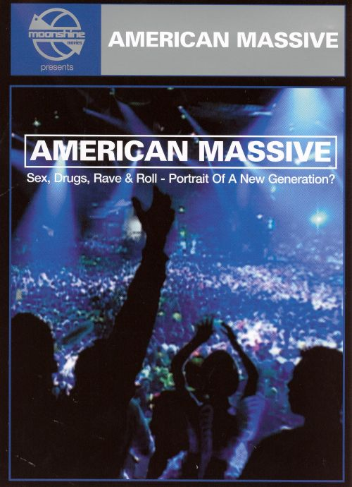 American Massive: Sex, Drugs, Rave 'N' Roll - Portrait of a New Generation