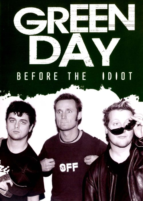 Green Day: Before the Idiot