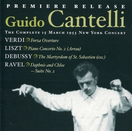 Guido Cantelli: The Complete March 15, 1953 New York Concert