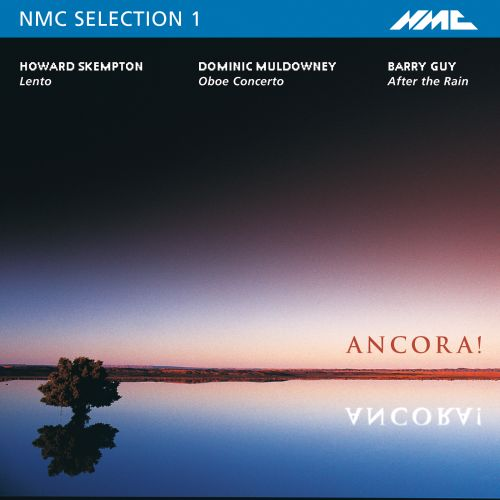 Ancora!: NMC Selection 1 - Skempton, Muldowney, Guy