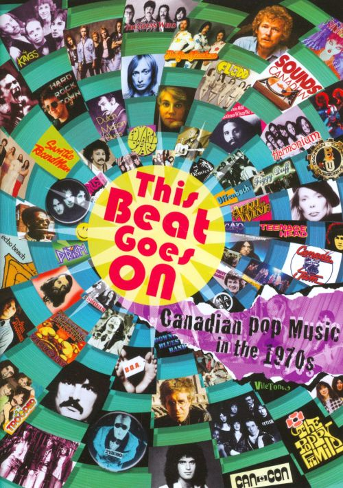 Beat Goes on: Canadian Pop Music in the 1970's