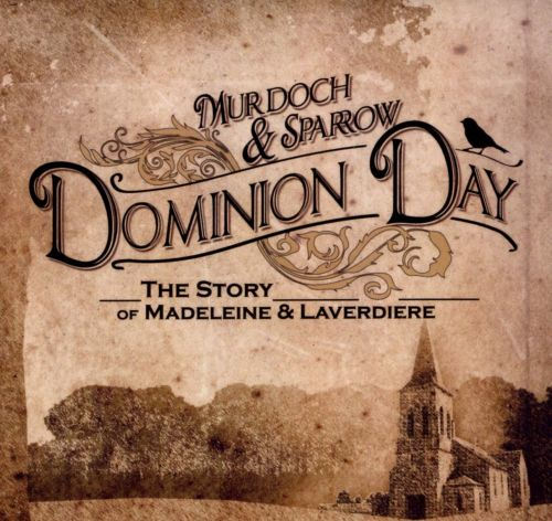 Dominion Day: The Story of Madeleine & Laverdiere