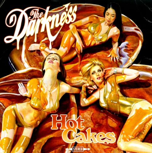 The Darkness Hot Cakes Songs