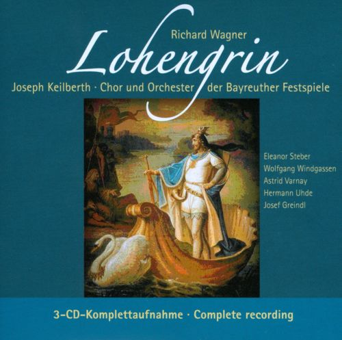 Richard Wagner: Lohengrin - Joseph Keilberth | Songs