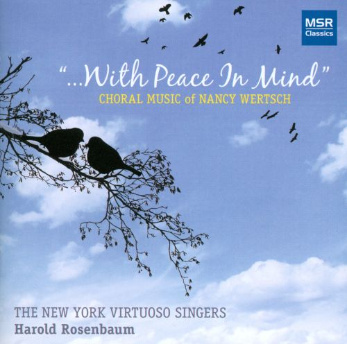 With Peace in Mind: Choral Music of Nancy Wertsch