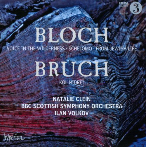 Bloch: Voice in the Wilderness; Schlomo; From Jewish Life; Bruch: Kol Nidrei