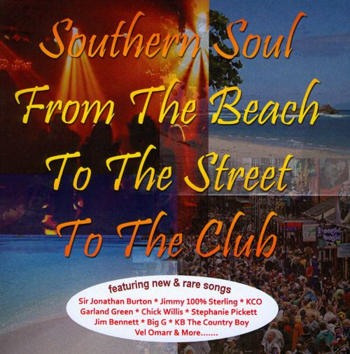 Southern Soul From The Beach, To The Street, To The Club