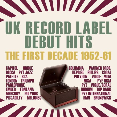 UK Record Label Debut Hits: The First Decade 1952-1961