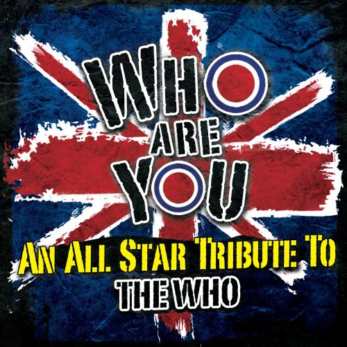 Who Are You: An All-Star Tribute to the Who