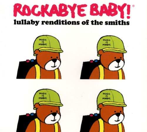 Rockabye Baby: Lullaby Renditions of the Smiths