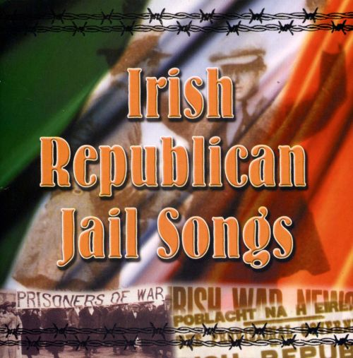 Irish Republican Jail Songs