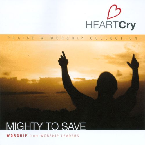 Heart Cry, Vol. 1: Mighty To Save