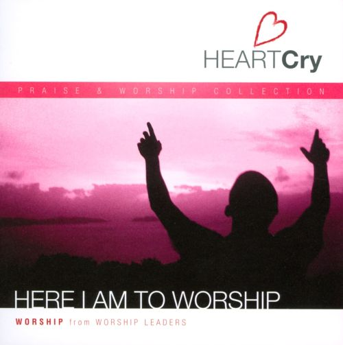 Heart Cry, Vol. 3: Here I Am to Worship