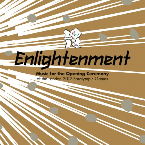 Enlightenment: Music For the Opening Ceremony Of the London