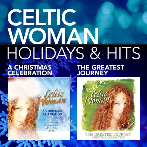 Holidays & Hits - Celtic Woman | Songs, Reviews, Credits | AllMusic